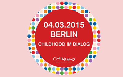 Childhood im Dialog am 4. März in Berlin